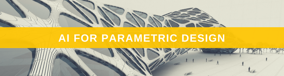 Artificial Intelligence for Parametric Design